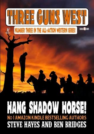Hang Shadow Horse! by Ben Bridges and Steve Hayes