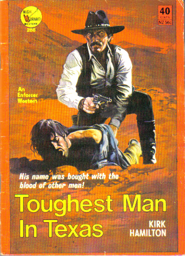 Toughest Man in Texas by Kirk Hamilton