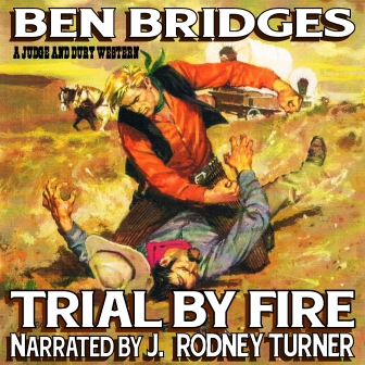 Trial by Fire Audio Edition by Ben Bridges