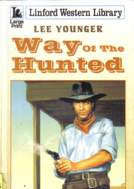 Way of the Hunted by Lee Younger