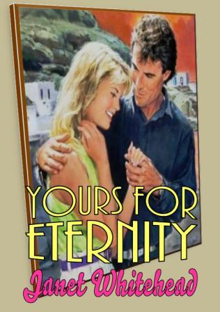 Yours for Eternity by Janet Whitehead